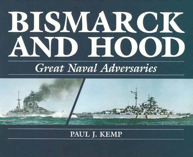 Bismarck and Hood - Great Naval Adversaries